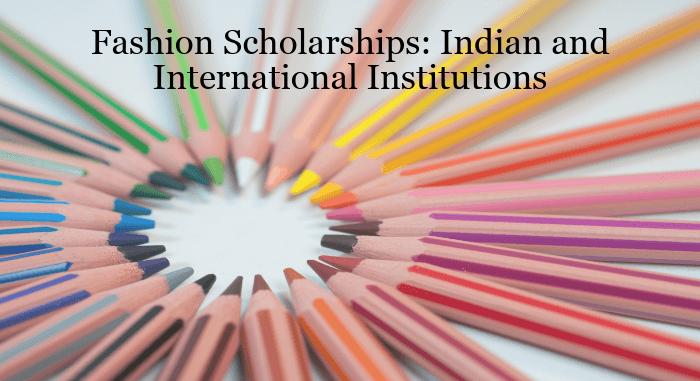 Fashion Scholarships National And International Scholarship