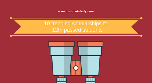 Top 10 Trending Scholarships for 12th Passed Students: All information