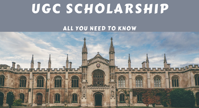 UGC Scholarship 2019 - Complete List, Eligibility, Rewards, Application