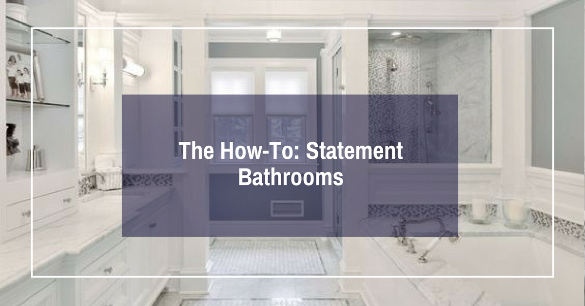 The How-To: Statement Bathrooms
