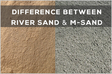 Know the difference between River Sand & MSand