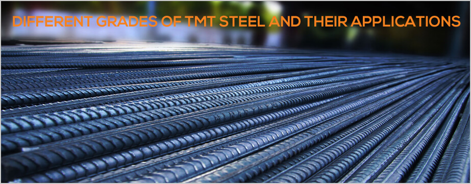Different Grades of TMT Steel and their applications