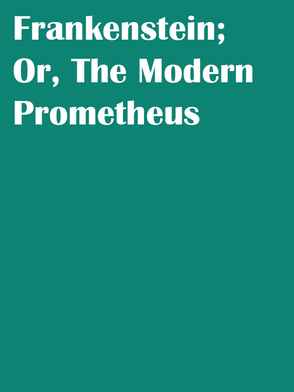 Frankenstein;-Or,-The-Modern-Prometheus