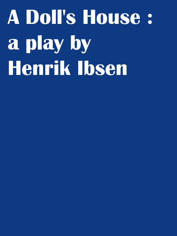 A-Doll's-House- a-play-by-Henrik-Ibsen