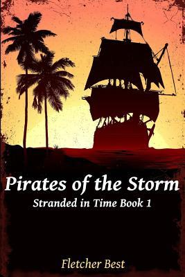 Pirates-of-the-Storm:-Stranded-In-Time-Book-1