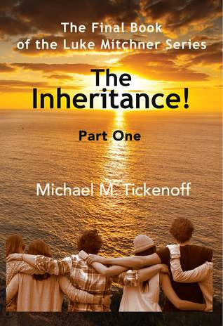 The-Inheritance!-The-Final-Book-of-the-Luke-Mitchner-Series-Part-One