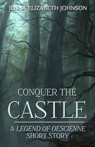 Conquer-the-Castle---A-Legend-of-Oescienne-Short-Story