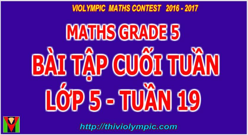 Maths Grade 5 Week 19 | Bài tập cuối tuần  Môn Toán Lớp 5 Tuần 19