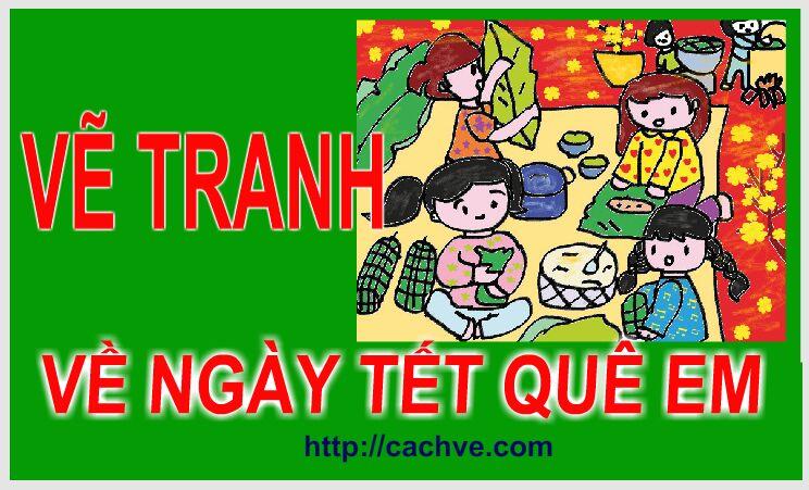Hướng dẫn học sinh tiểu học cách vẽ tranh đề tài Ngày Tết - How to draw a picture about Tet Holiday in Vietnam