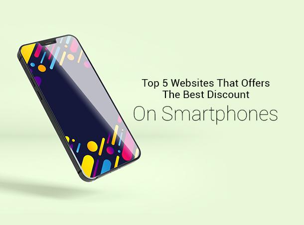 top 5 websites that offer best discounts on smartphones