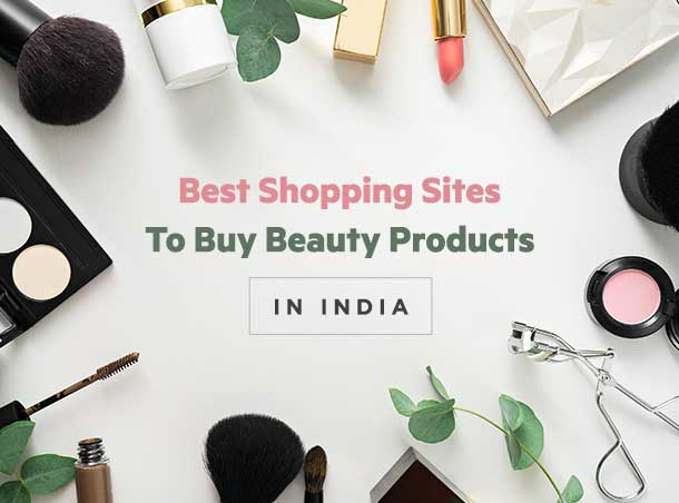 Best Online Shopping Sites to buy Beauty Products in India