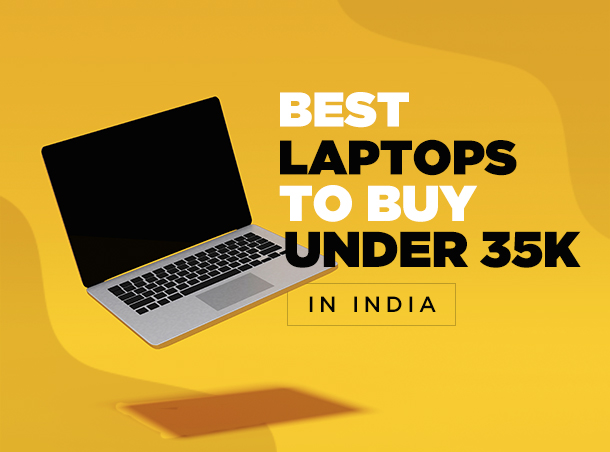 Best Laptops to Buy Under 35000 In India