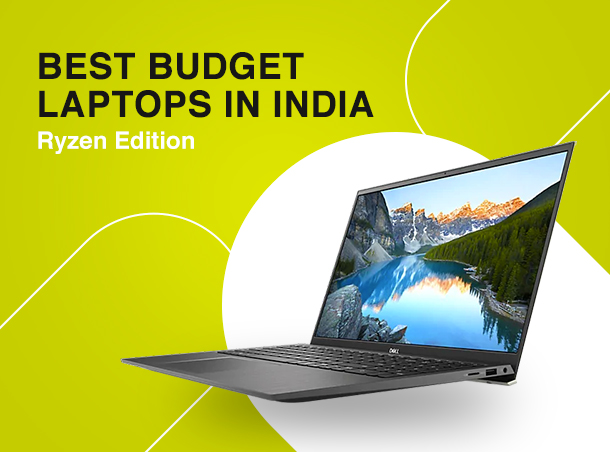 Best Budget Laptops in India - Ryzen Edition