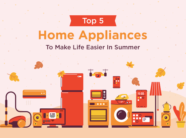 Top Home Appliances For Summer