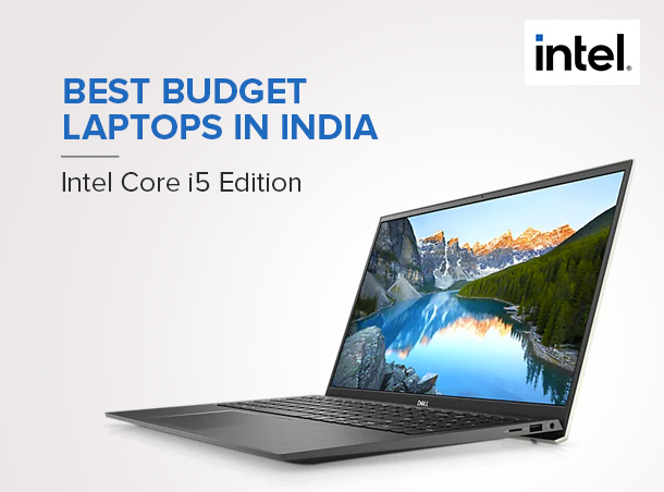Best Budget Laptops in India - intel Core i5 Edition