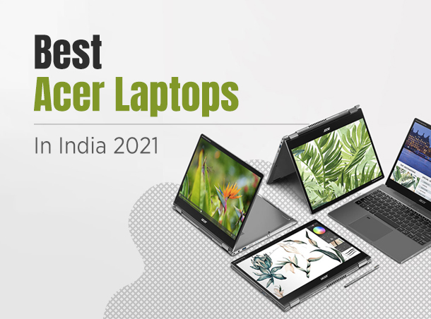 Best Acer Laptops In India 2021
