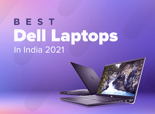 Best Dell Laptops In India 2021