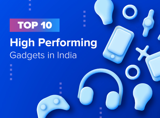 Top 10 Gadgets In India