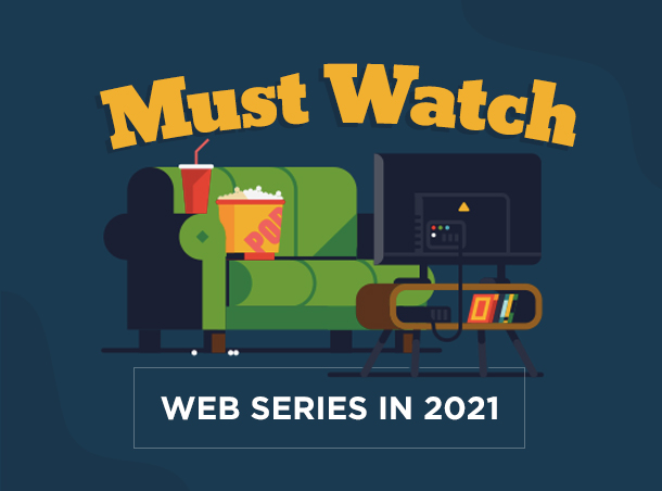 Must Watch Web Series 2021