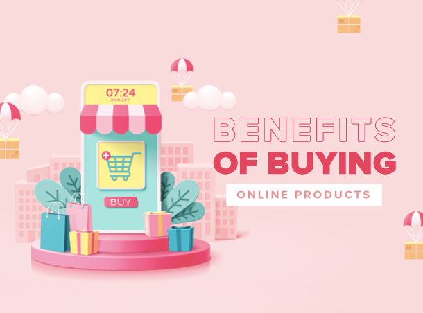 Benefits Of Buying Products Online