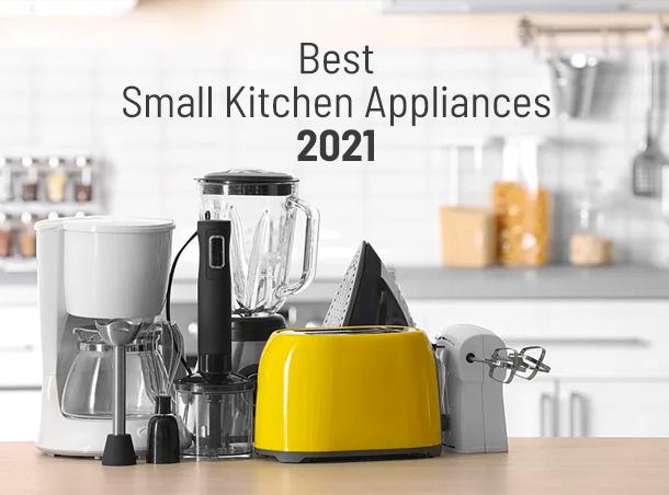 Best Small Kitchen Appliances 2021