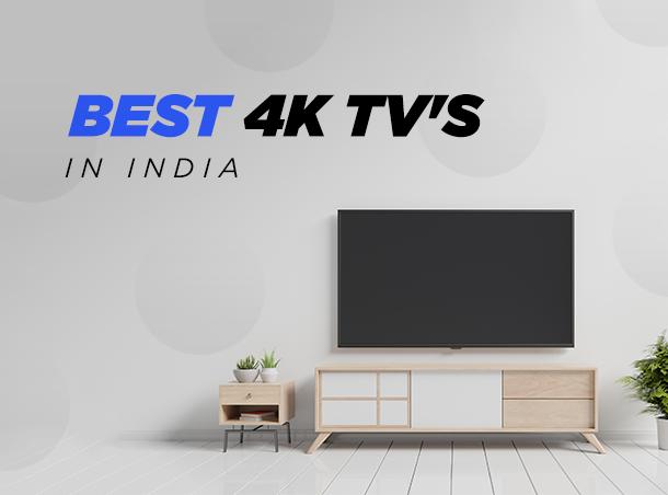 Best 4K TV's In India