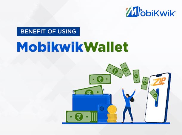 Benefit of using MobiKwik Wallet