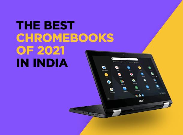 Best Chromebooks in India 2021