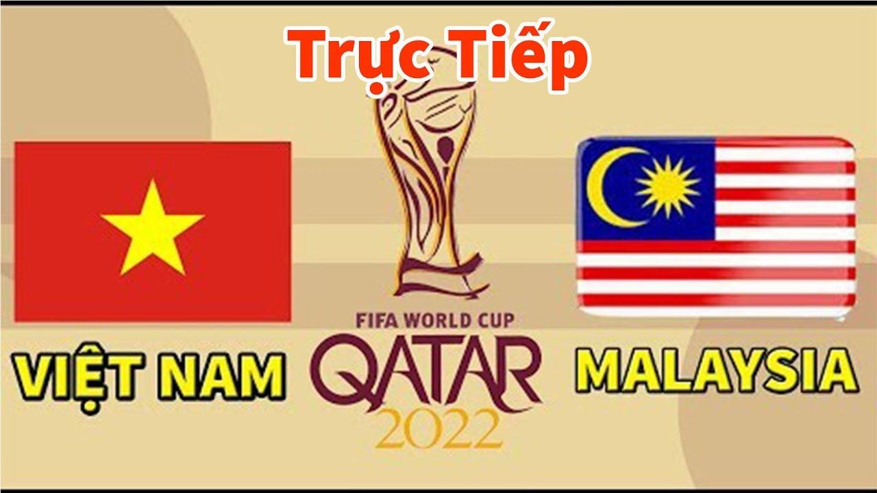 Trực tiếp Việt Nam vs Malaysia xem ở đâu, kênh nào?