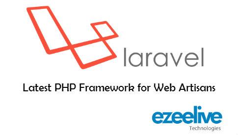 Laravel - Latest PHP Framework for Web Artisans