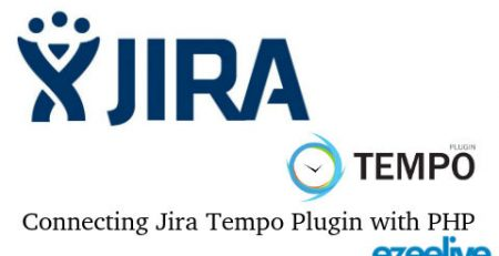 Ezeelive Technologies India - Connect Jira Tempo Plugin with PHP