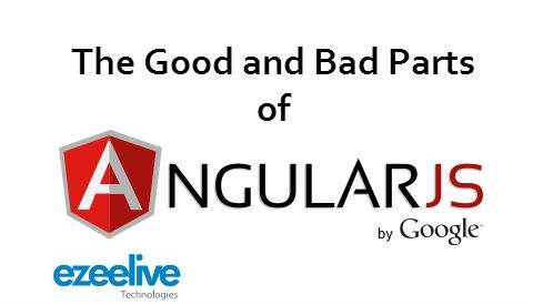 The Good and Bad Parts of AngularJs JavaScript Framework
