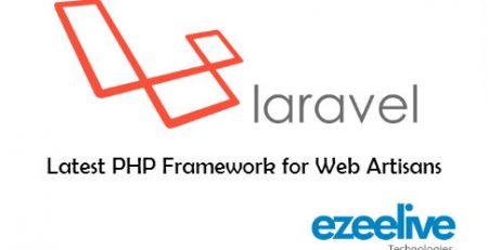 Laravel Latest PHP Framework for Web Artisans