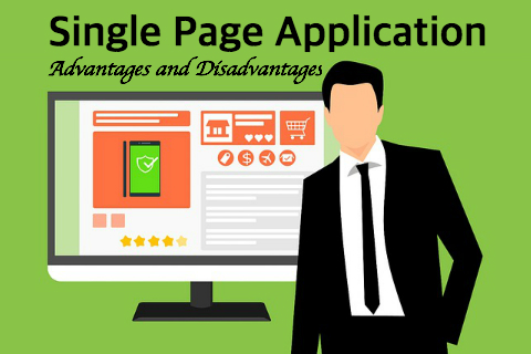 What is the Single Page Application - Advantages and Disadvantages