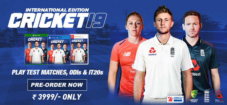 Cricket 19 International Edition Pre order Now