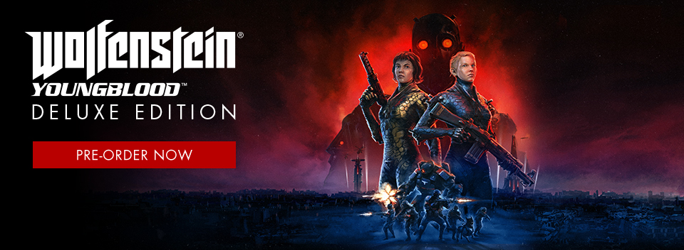 Wolfenstein: Youngblood Deluxe Edition Pre order Now