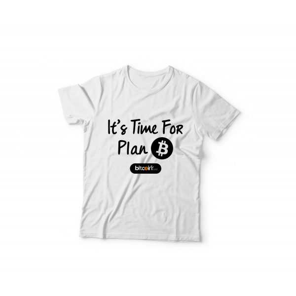 Tshirt It's Time For Plan B ( White )
