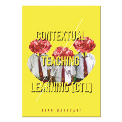 CONTEXTUAL TEACHING LEARNING (CTL)