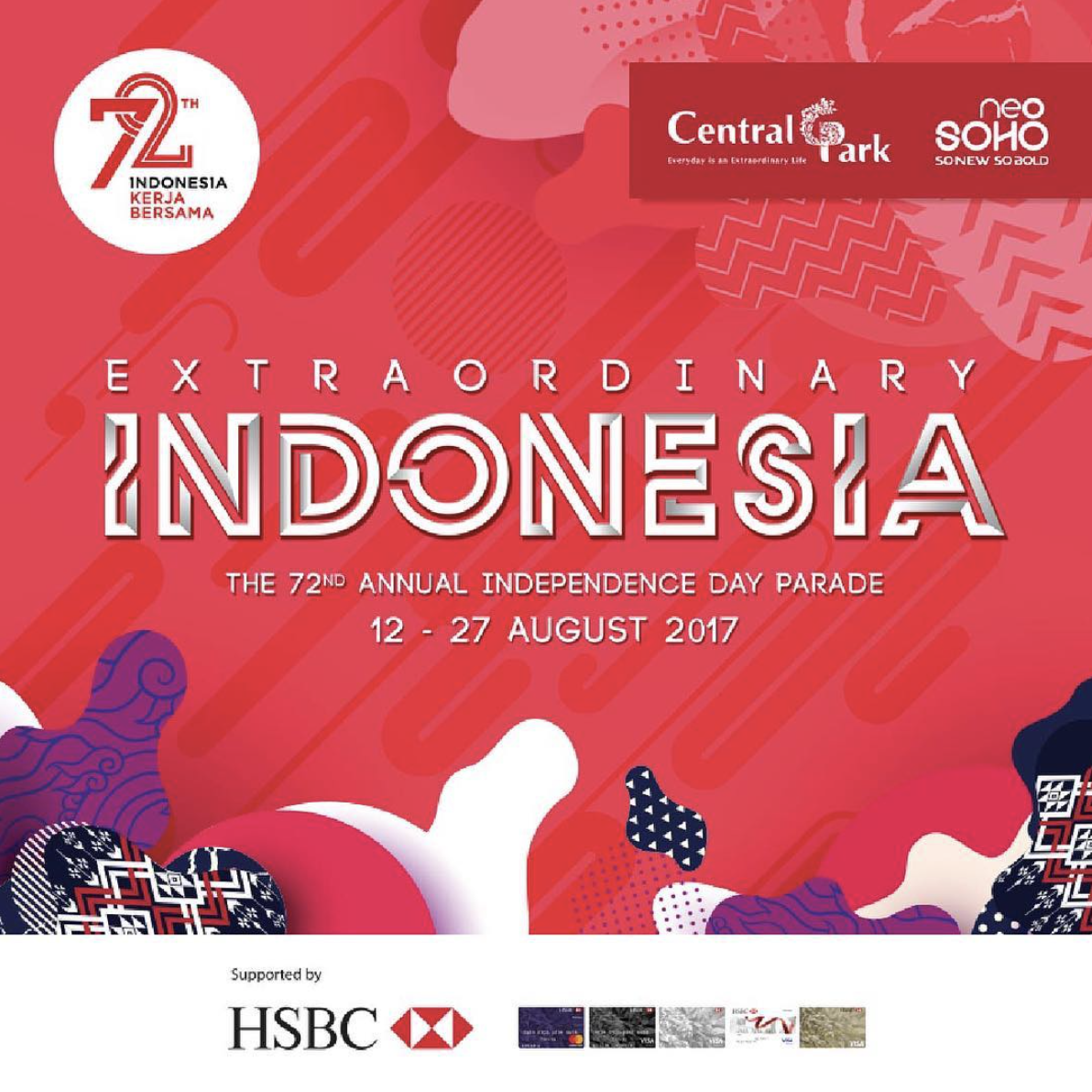 EXTRAORDINARY INDONESIA The 72ND Annual Independence Day Parade 12 – 27 Agustus 2017