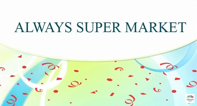 Always Super Market