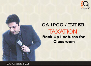 Backup Classes for Classroom Students - CA IPCC/Inter Taxation