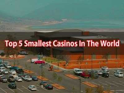 Top 5 Smallest Casinos In The World