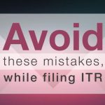 What are the mistakes to avoid when filing ITR?