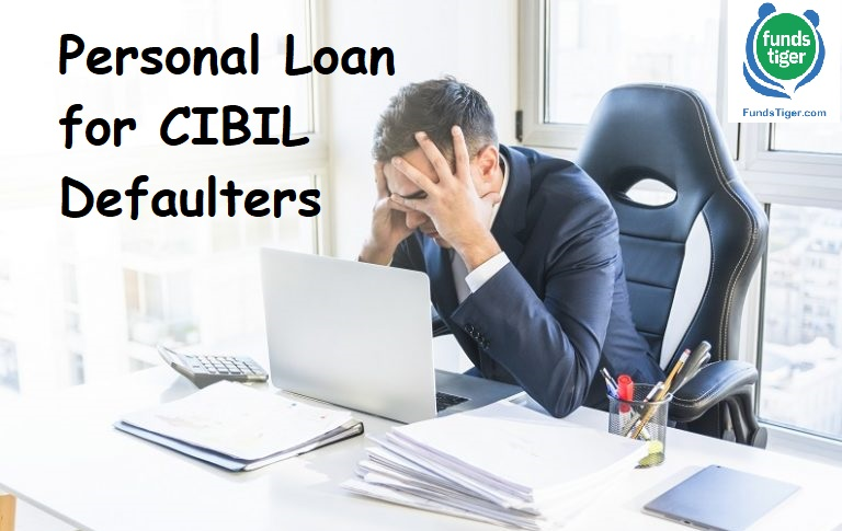 Ways To Get Personal Loan For Cibil Defaulters Fundstiger Fast Loans For India