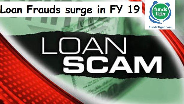 Loan Frauds surge in FY19