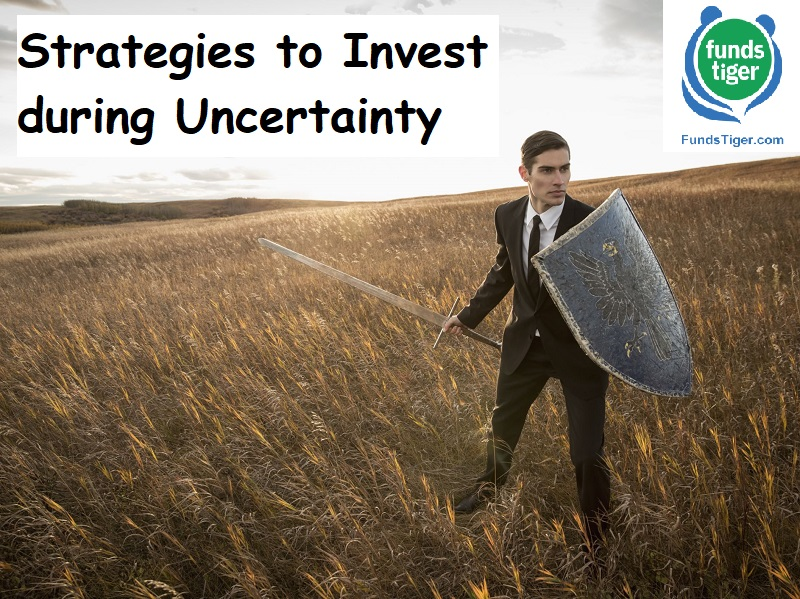 Smart Strategies to Invest during Uncertainty