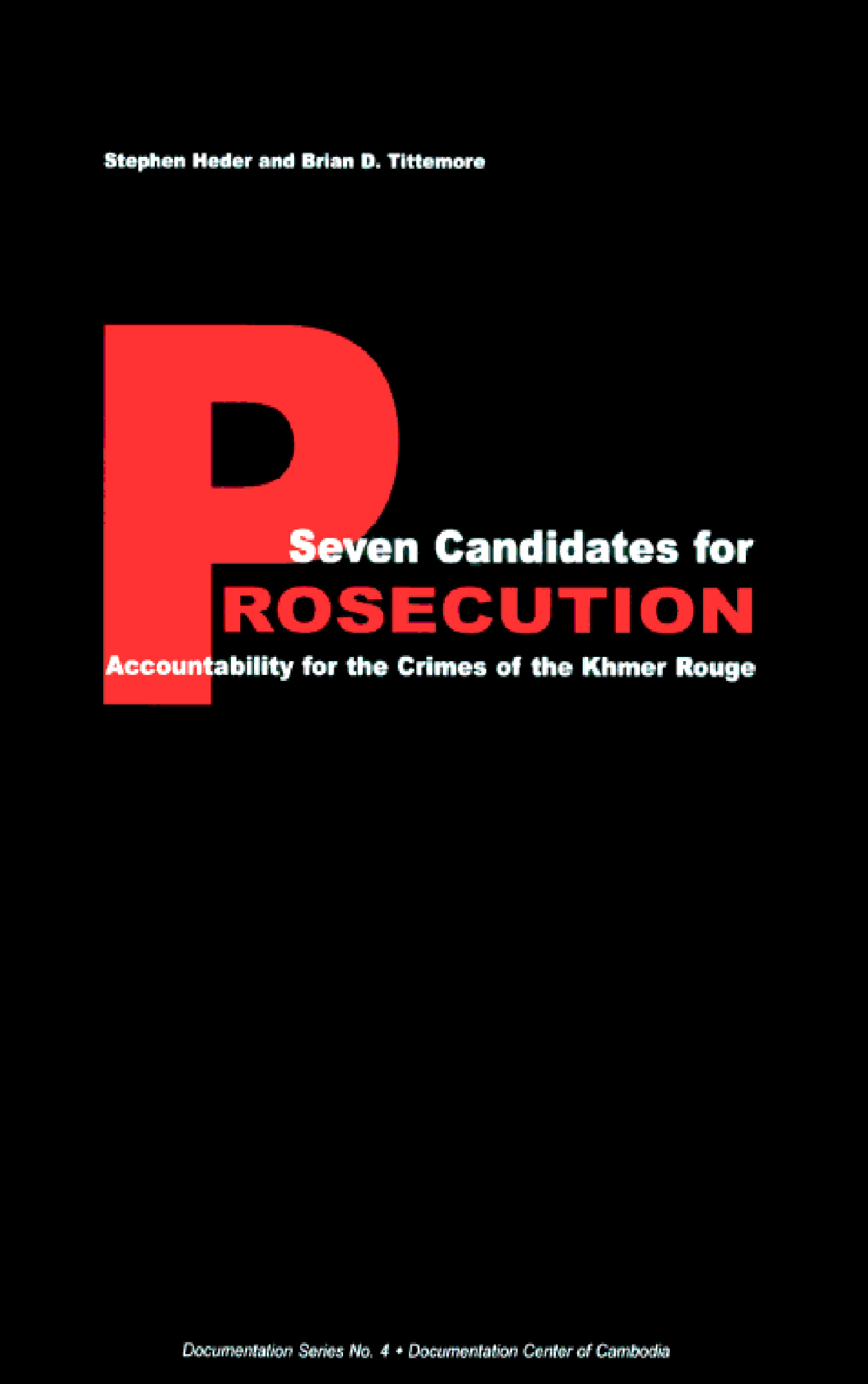 SEVEN CANDIDATES FOR PROSECUTION: Accountability for the