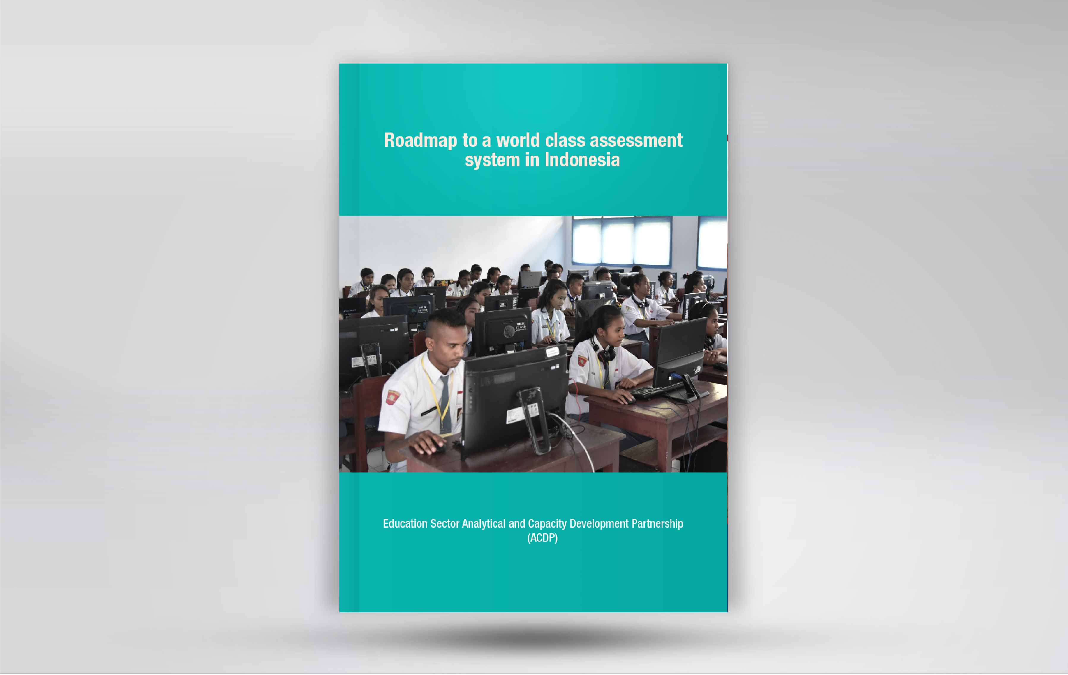 Roadmap to a First Class Assessment System in Indonesia
