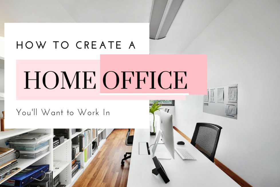 How to Create a Home Office You'll Want to Work In
