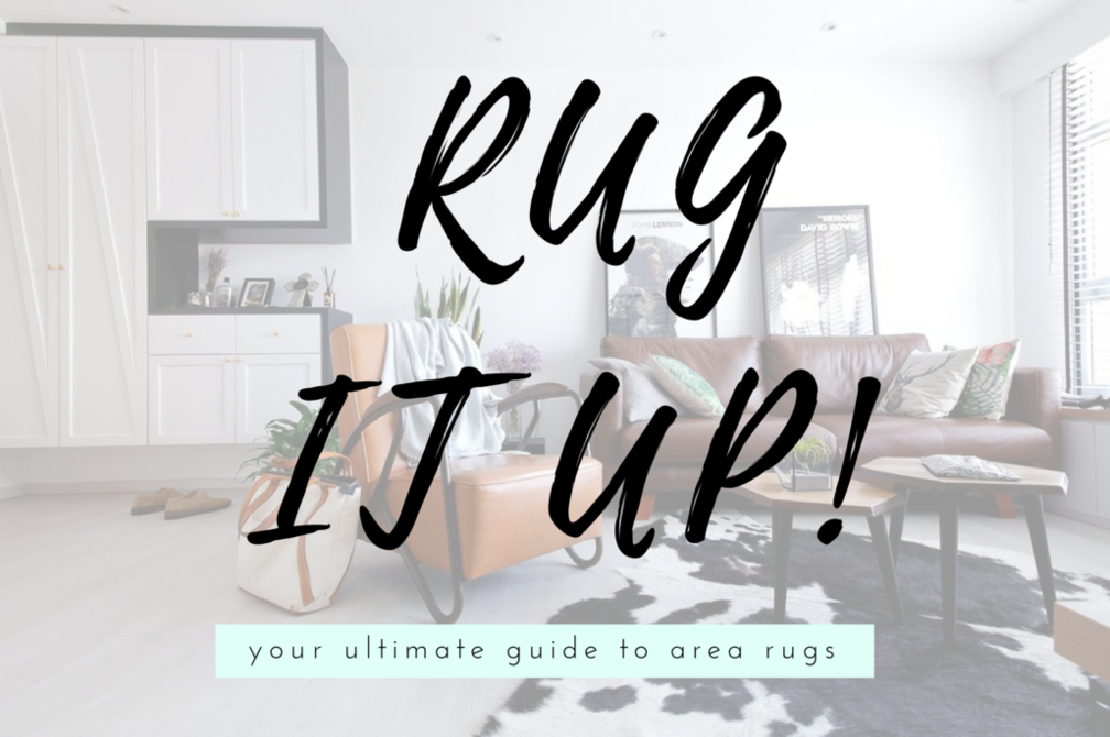 Rug it Up: 10 ways to be Smug when Your Friends come over